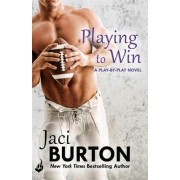 Playing to Win: Play-by-Play Book 4 by Jaci Burton