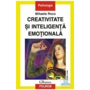 Creativitate si inteligenta emotionala - Mihaela Roco