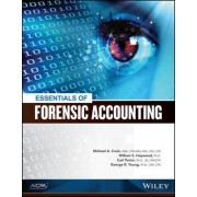 Essentials of Forensic Accounting by William S. Hopwood