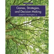 Games, Strategies, and Decision Making by Jr. Joseph E. Harrington