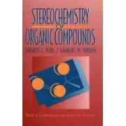Stereochemistry of Organic Compounds by Ernest L. Eliel