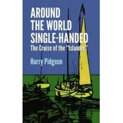 Around the World Single-Handed by Harry Pidgeon