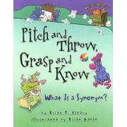 Pitch and Throw, Grasp and Know by Brian P Cleary