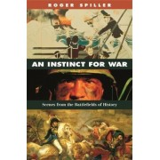 An Instinct for War by Roger Spiller