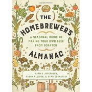 Marika Josephson The Homebrewer's Almanac: A Seasonal Guide to Making Your Own Beer from Scratch