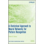 A Statistical Approach to Neural Networks for Pattern Recognition by Robert A. Dunne