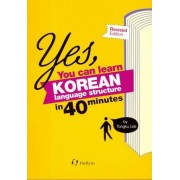 Yes, You Can Learn Korean Language Structure In 40 Minutes! by Tongku Lee