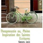 Th Opneustie Ou, Pleine Inspiration Des Saintes Critures by Gaussen Louis
