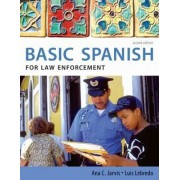 Spanish for Law Enforcement by Ana C. Jarvis