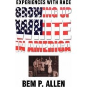 Growing Up White in America by Bem P Allen