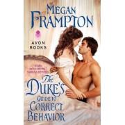 The Duke's Guide to Correct Behavior: A Dukes Behaving Badly Novel by Megan Frampton
