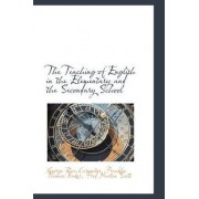 The Teaching of English in the Elementary and the Secondary School by George Rice Carpenter