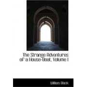 The Strange Adventures of a House-Boat, Volume I by William Black