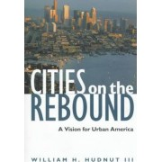 Cities on the Rebound by III William H Hudnut