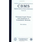 Extremal Graph Theory with Emphasis on Probabilistic Methods Expository Lectures: Expository Lectures by Bela Bollobas