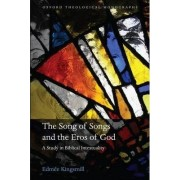The Song of Songs and the Eros of God by Edmee Kingsmill