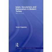 Islam, Secularism and Nationalism in Modern Turkey by Soner Cagaptay