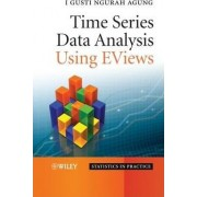 Time Series Data Analysis Using eViews by I. Gusti Ngurah Agung