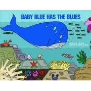 Baby Blue Has the Blues by Kay Al-Ghani