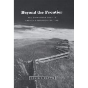 Beyond the Frontier by David S. Brown
