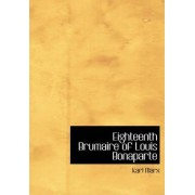 Eighteenth Brumaire of Louis Bonaparte by Karl Marx