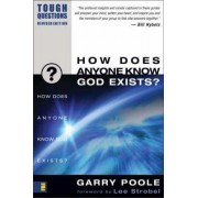 How Does Anyone Know God Exists? by Garry D. Poole