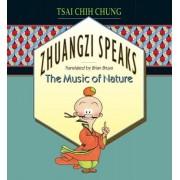 Zhuangzi Speaks by Chih Chung Tsai