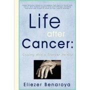 Life After Cancer by Eliezer Benaroya