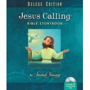 Jesus Calling Bible Storybook Deluxe Edition by Sarah Young