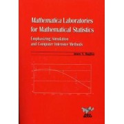 Mathematica Laboratories for Mathematical Statistics with CD-ROM by Jenny A. Baglivo