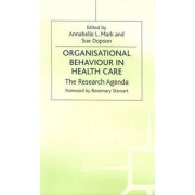 Organisational Behaviour in Health Care by Annabelle L. Mark