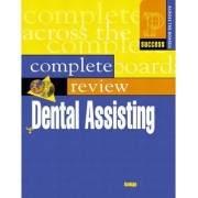 Prentice Hall Health's Complete Review of Dental Assisting by Emily Andujo