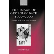 The Image of Georgian Bath, 1700-2000 by Senior Lecturer in History Peter Borsay