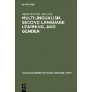 Multilingualism, Second Language Learning and Gender by Aneta Pavlenko