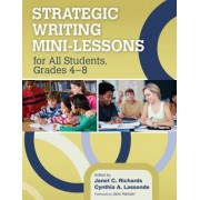 Strategic Writing Mini-Lessons for All Students, Grades 4-8 by Janet C. Richards