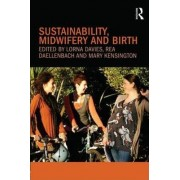 Sustainability, Midwifery and Birth by Lorna Davies