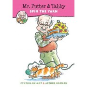 Mr. Putter & Tabby Spin the Yarn by Cynthia Rylant