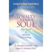 Loyalty to Your Soul by H. Ronald Hulnick
