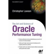 The Art and Science of Oracle Performance Tuning by Christopher M. Lawson