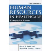 Human Resources in Healthcare by Bruce J Fried