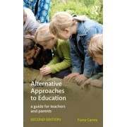 Alternative Approaches to Education: A Guide for Teachers and Parents