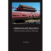 China's Elite Politics: Political Transition And Power Balancing by Zhiyue Bo