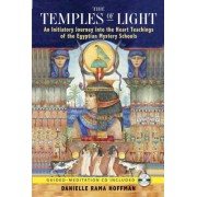 The Temples of Light: An Initiatory Journey Into the Heart Teachings of the Egyptian Mystery Schools [With CD (Audio)]