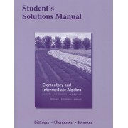 Student's Solutions Manual for Elementary and Intermediate Algebra by Marvin L. Bittinger