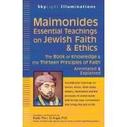 Maimonides-Essential Teachings on Jewish Faith & Ethics by Marc D. Angel