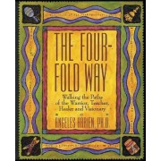 The Four-fold Way by Angeles Arrien