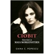 Ciobit. Interviuri cu Maia Morgenstern.