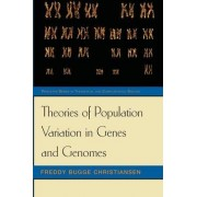 Theories of Population Variation in Genes and Genomes by Freddy Bugge Christiansen