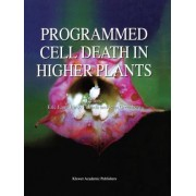 Programmed Cell Death in Higher Plants by Hiroo Fukuda