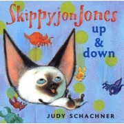 Skippyjon Jones: Up and Down by Judy Schachner